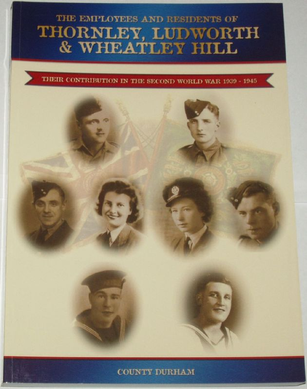 Thornley, Ludworth and Wheatley Hill - Their Contribution in the Second World War 1939-1945